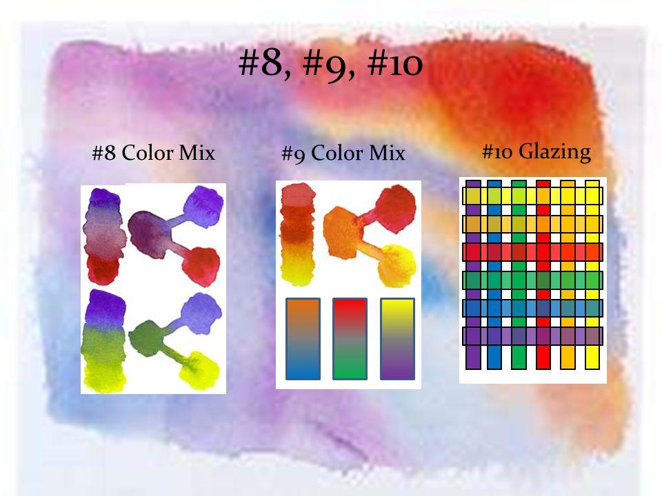 #8, #9, #10 #8 Color Mix #9 Color Mix #10 Glazing