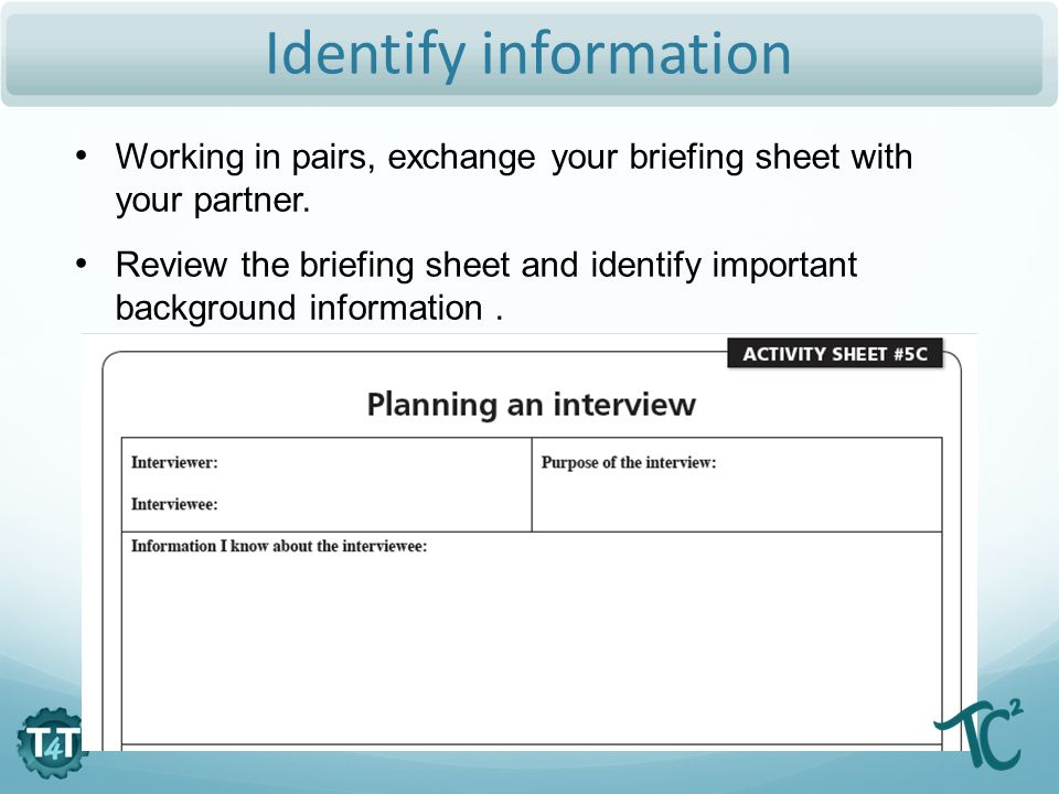 Identify information Working in pairs, exchange your briefing sheet with your partner.