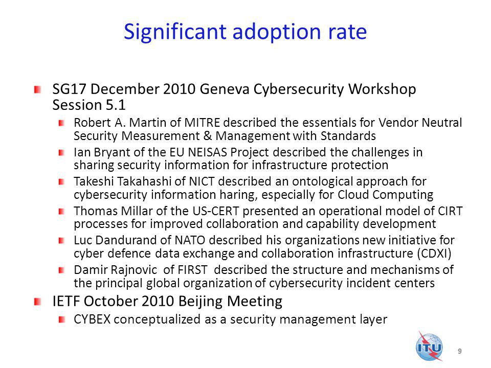 Significant adoption rate SG17 December 2010 Geneva Cybersecurity Workshop Session 5.1 Robert A.