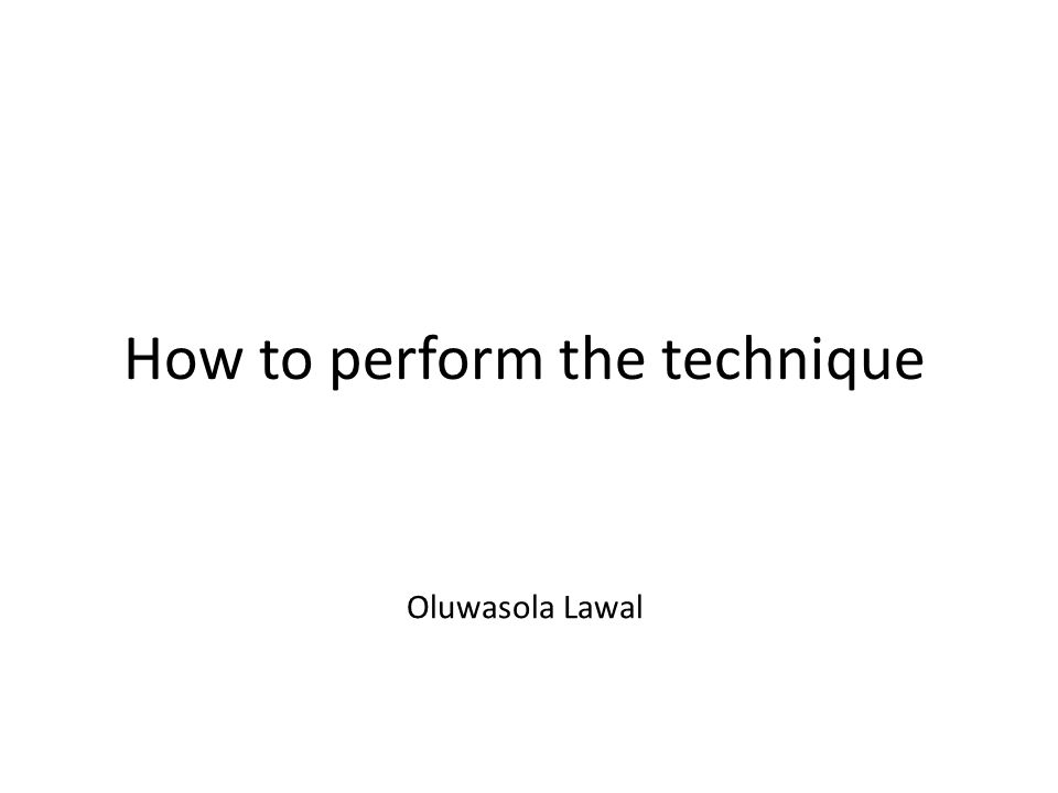 Oluwasola Lawal How to perform the technique