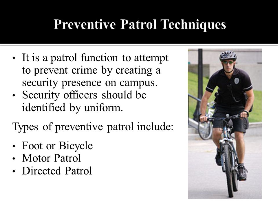 It is a patrol function to attempt to prevent crime by creating a security presence on campus.