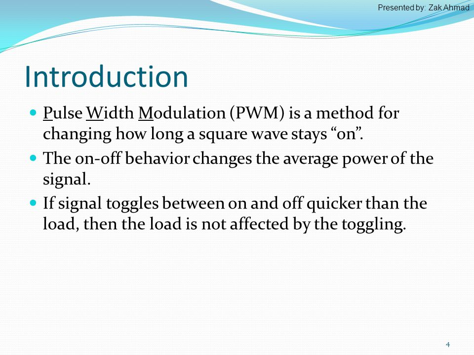 Introduction Pulse Width Modulation (PWM) is a method for changing how long a square wave stays on.
