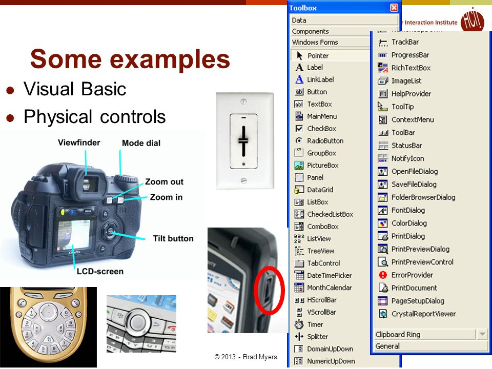 Some examples Visual Basic Physical controls 16 © 2013 - Brad Myers