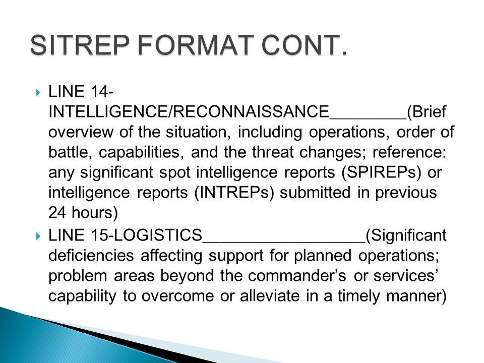 LINE 14- INTELLIGENCE/RECONNAISSANCE_________(Brief overview of the situation, including operations, order of battle, capabilities, and the threat cha
