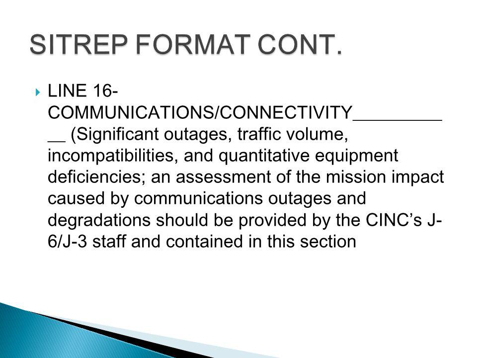 LINE 16- COMMUNICATIONS/CONNECTIVITY__________ __ (Significant outages, traffic volume, incompatibilities, and quantitative equipment deficiencies; an