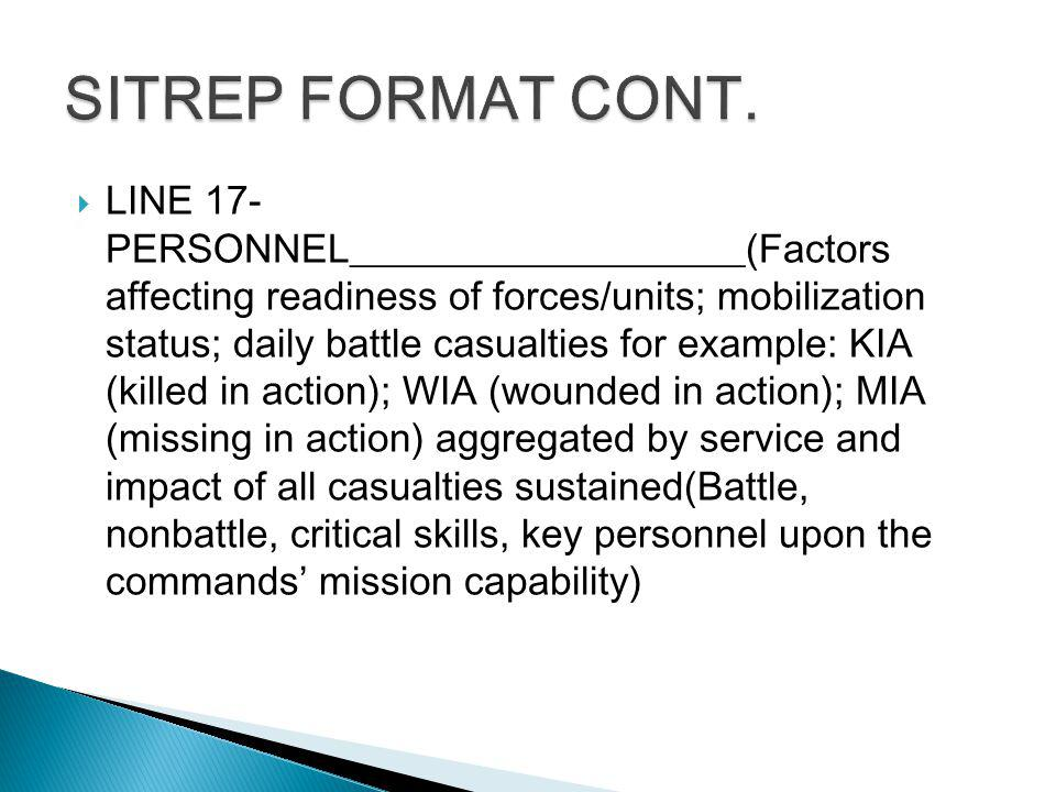 LINE 17- PERSONNEL____________________(Factors affecting readiness of forces/units; mobilization status; daily battle casualties for example: KIA (kil