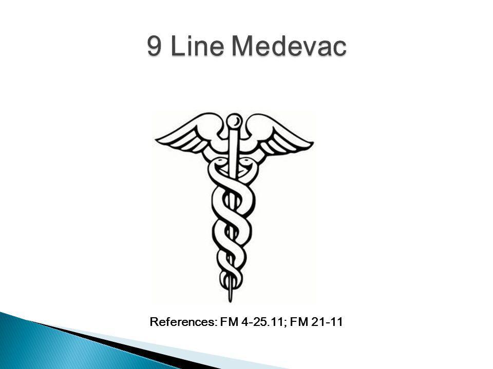 References: FM 4-25.11; FM 21-11