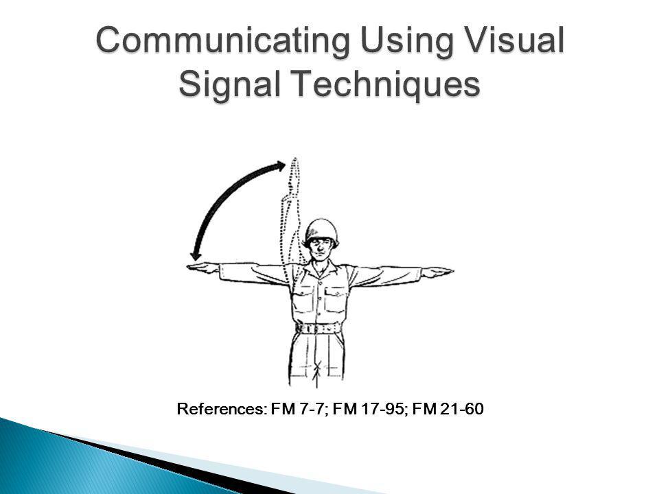 References: FM 7-7; FM 17-95; FM 21-60