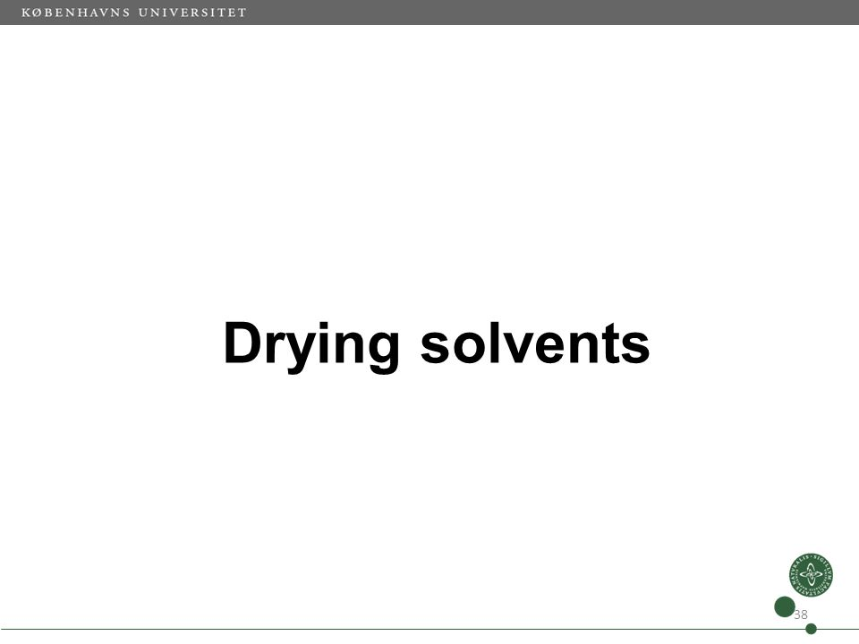 Drying solvents 38