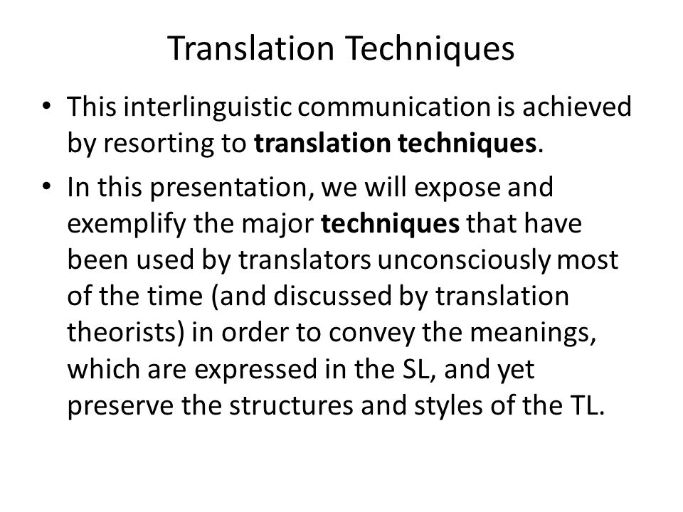 In order to understand literal translation, it is good to start with the simplest type of translation, which is a word-for- word translation, which is after all what it means in this context.