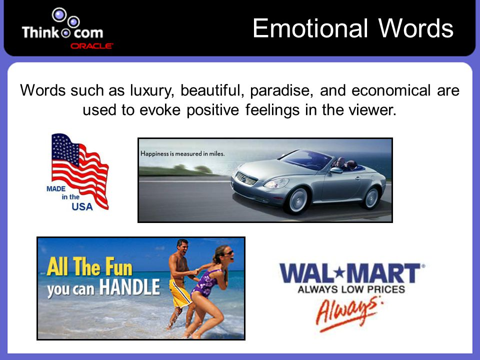 Emotional Words Words such as luxury, beautiful, paradise, and economical are used to evoke positive feelings in the viewer.