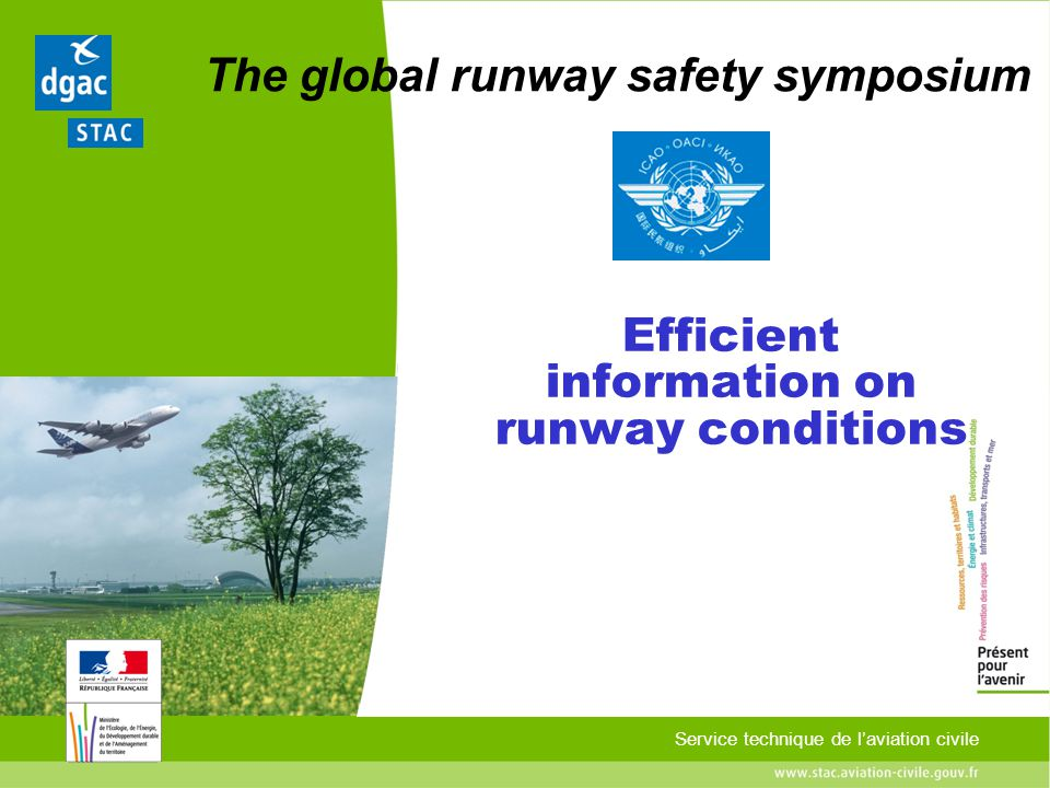 Service technique de laviation civile The global runway safety symposium Efficient information on runway conditions