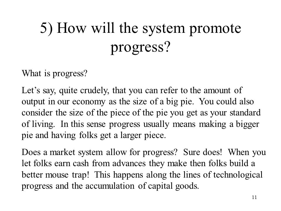11 5) How will the system promote progress.What is progress.