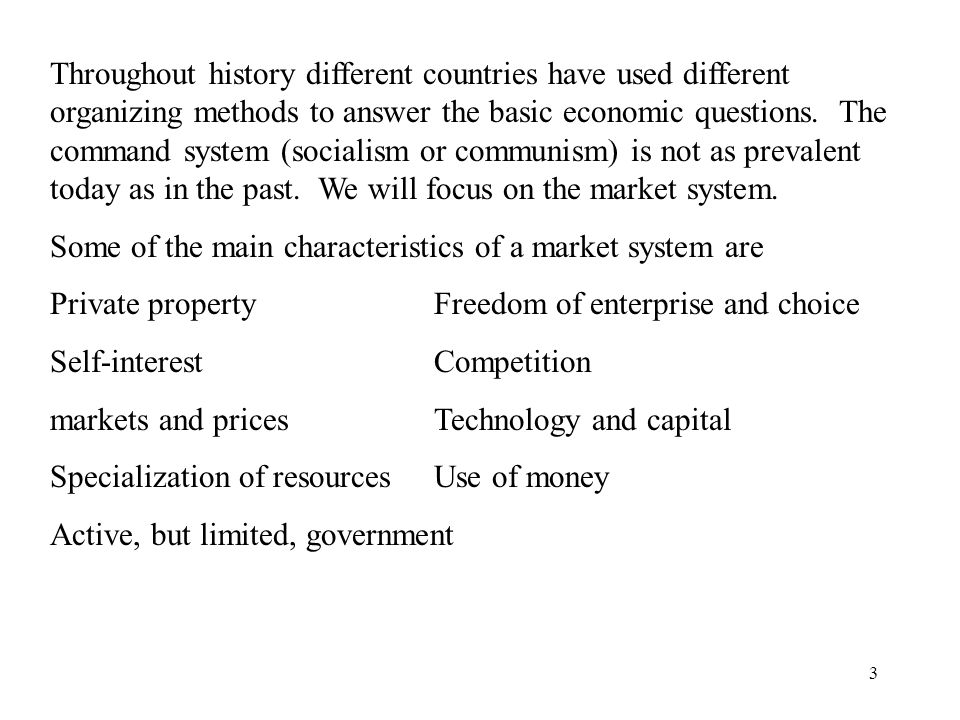 3 Throughout history different countries have used different organizing methods to answer the basic economic questions.