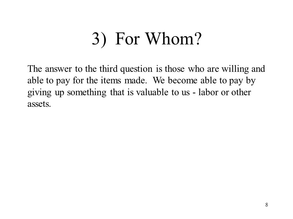8 3) For Whom.