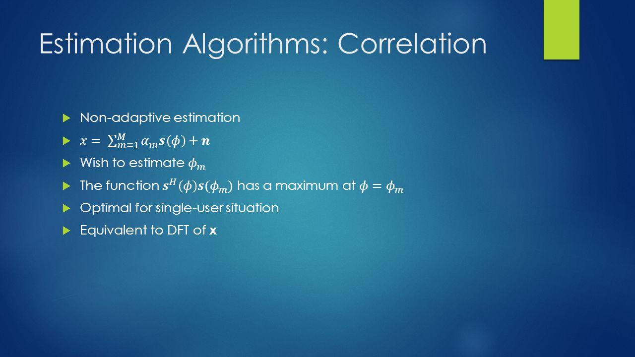 Estimation Algorithms: Correlation