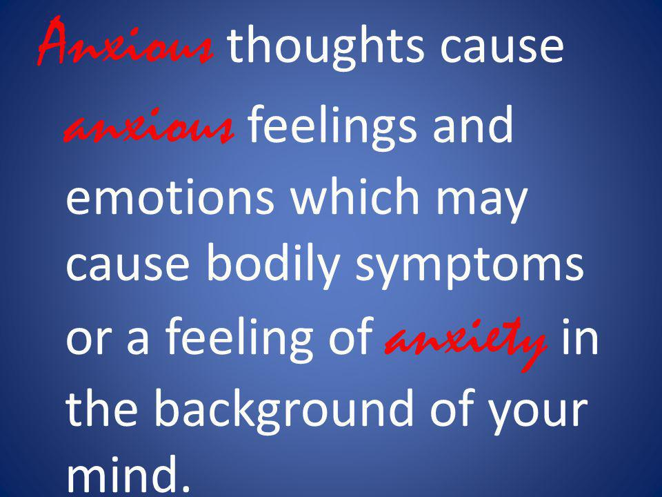 This trapped emotion causes your bodys energy not to flow properly, which results in anxiety, symptoms, and illness.