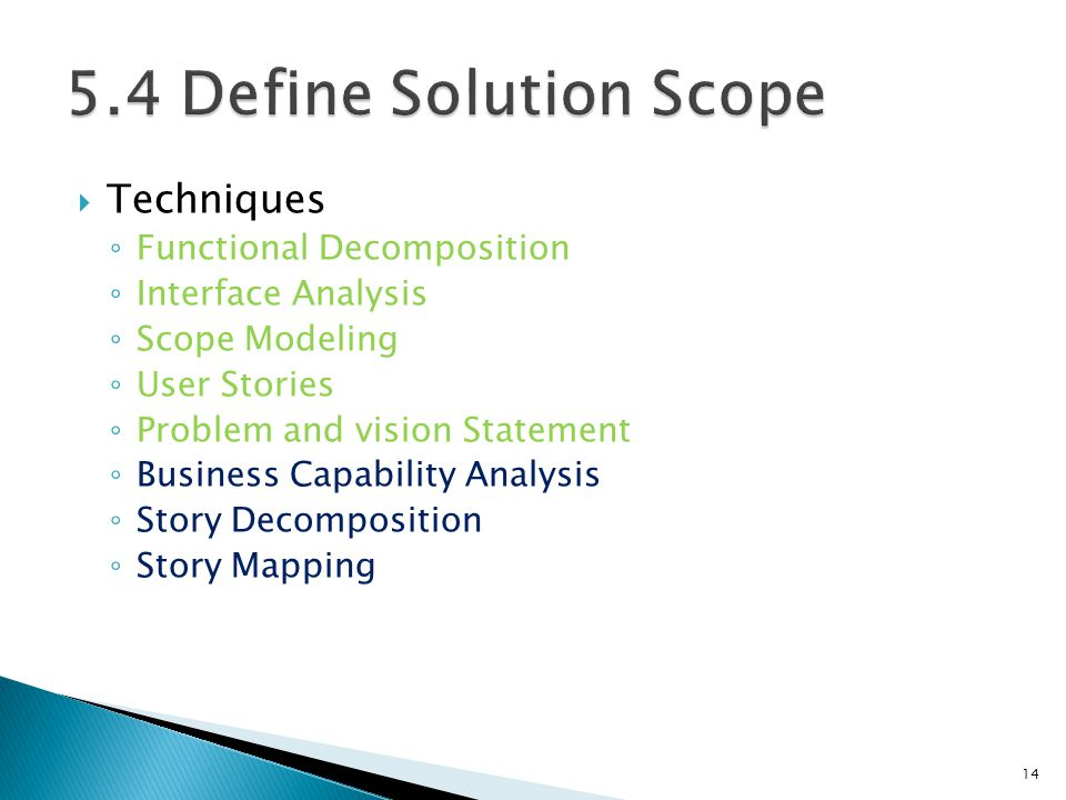 Techniques Functional Decomposition Interface Analysis Scope Modeling User Stories Problem and vision Statement Business Capability Analysis Story Dec