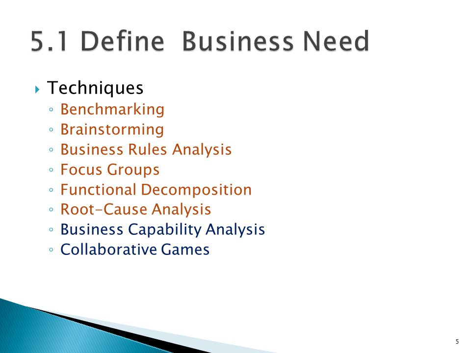 Techniques Benchmarking Brainstorming Business Rules Analysis Focus Groups Functional Decomposition Root-Cause Analysis Business Capability Analysis C