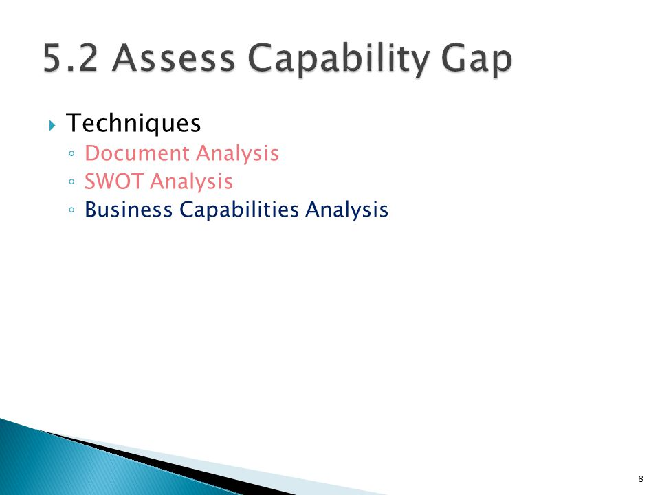 Techniques Document Analysis SWOT Analysis Business Capabilities Analysis 8