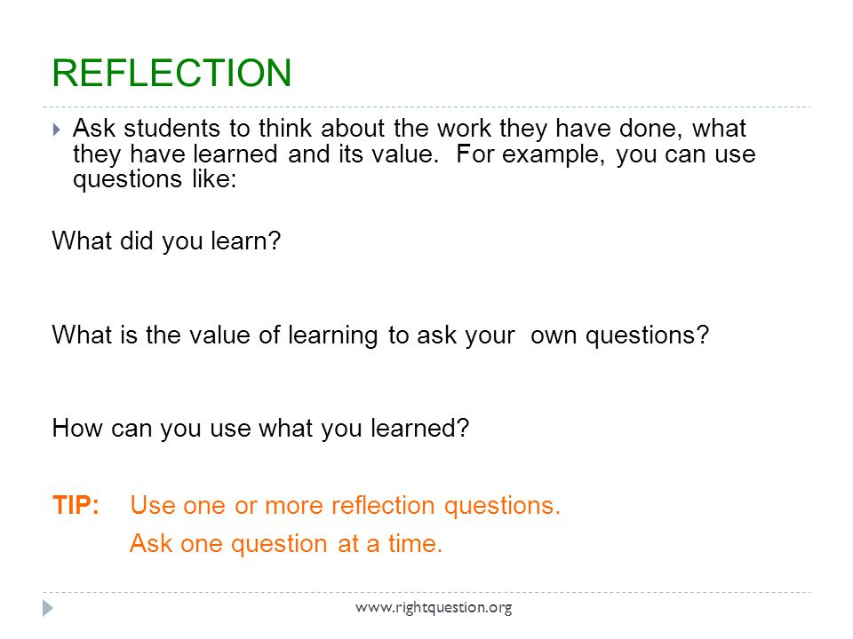 Ask students to think about the work they have done, what they have learned and its value. For example, you can use questions like: What did you learn