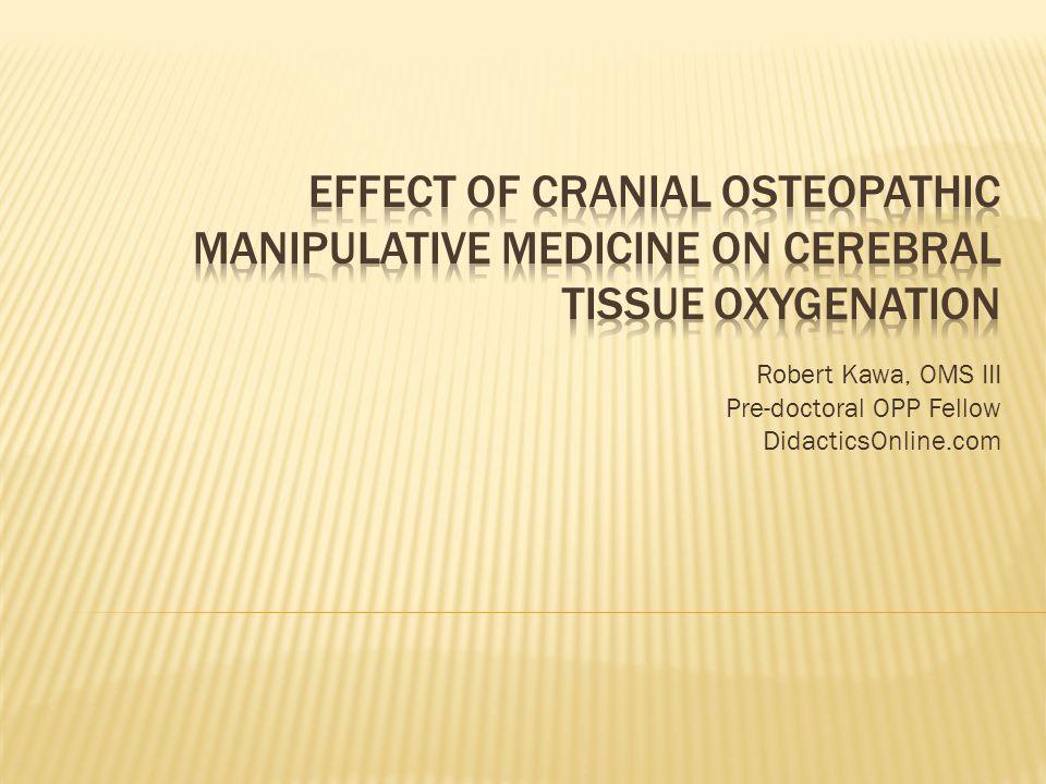 Robert Kawa, OMS III Pre-doctoral OPP Fellow DidacticsOnline.com