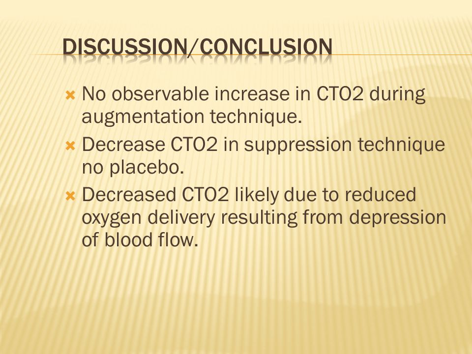 No observable increase in CTO2 during augmentation technique.