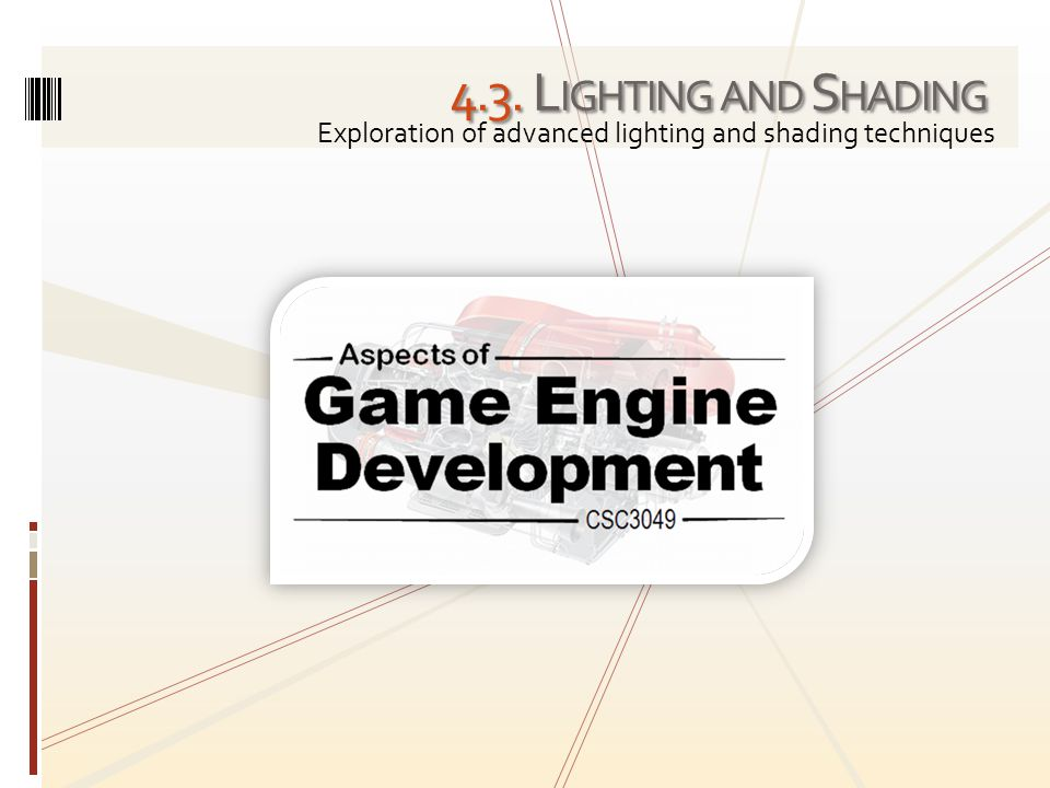 4.3. L IGHTING AND S HADING Exploration of advanced lighting and shading techniques