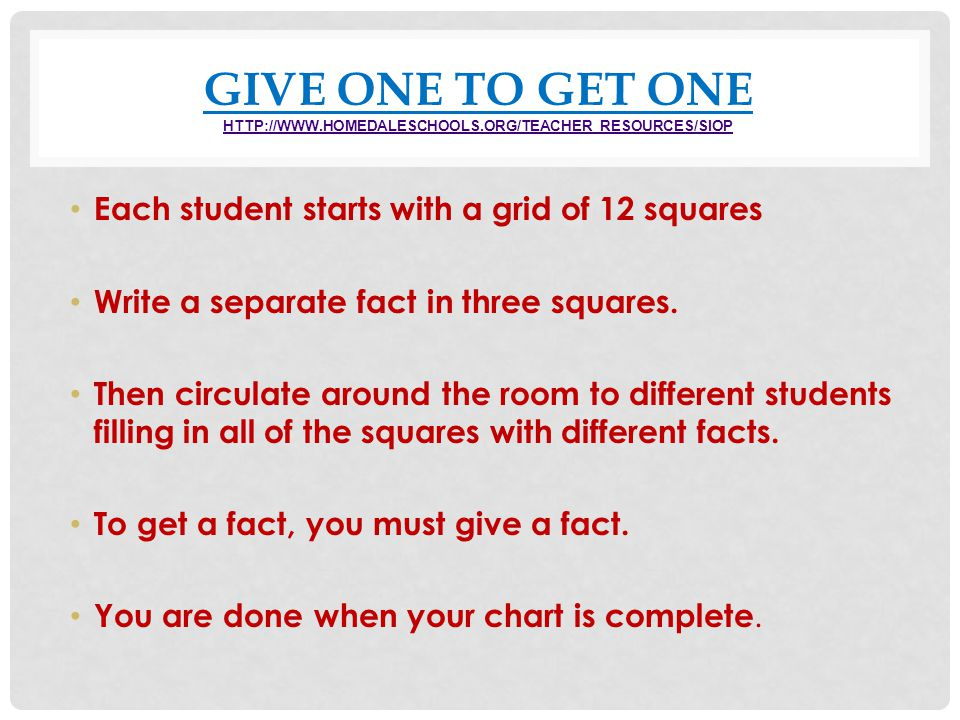 GIVE ONE TO GET ONE HTTP://WWW.HOMEDALESCHOOLS.ORG/TEACHER_RESOURCES/SIOP HTTP://WWW.HOMEDALESCHOOLS.ORG/TEACHER_RESOURCES/SIOP Each student starts wi