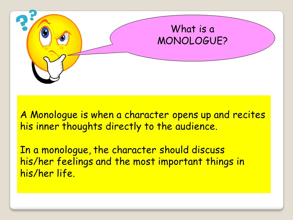 NAME OF TECHNIQUE DESCRIPTION OF TECHNIQUE USE WITHIN THE THEATRE Monologue Describe in your own words what is meant by a MONOLOGUE.