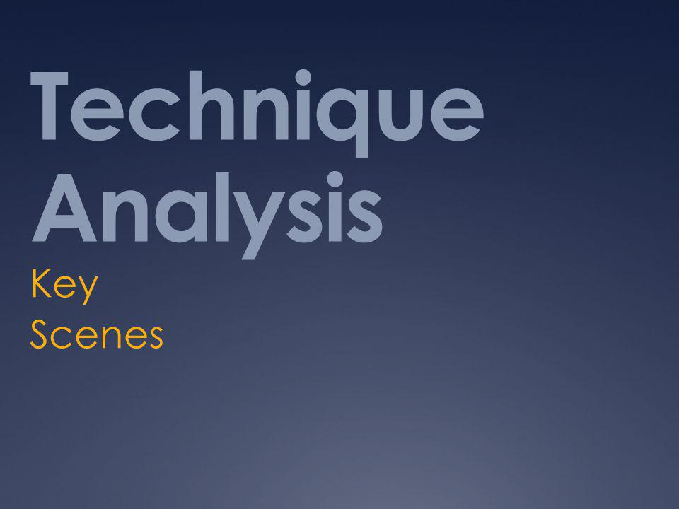 Technique Analysis Key Scenes