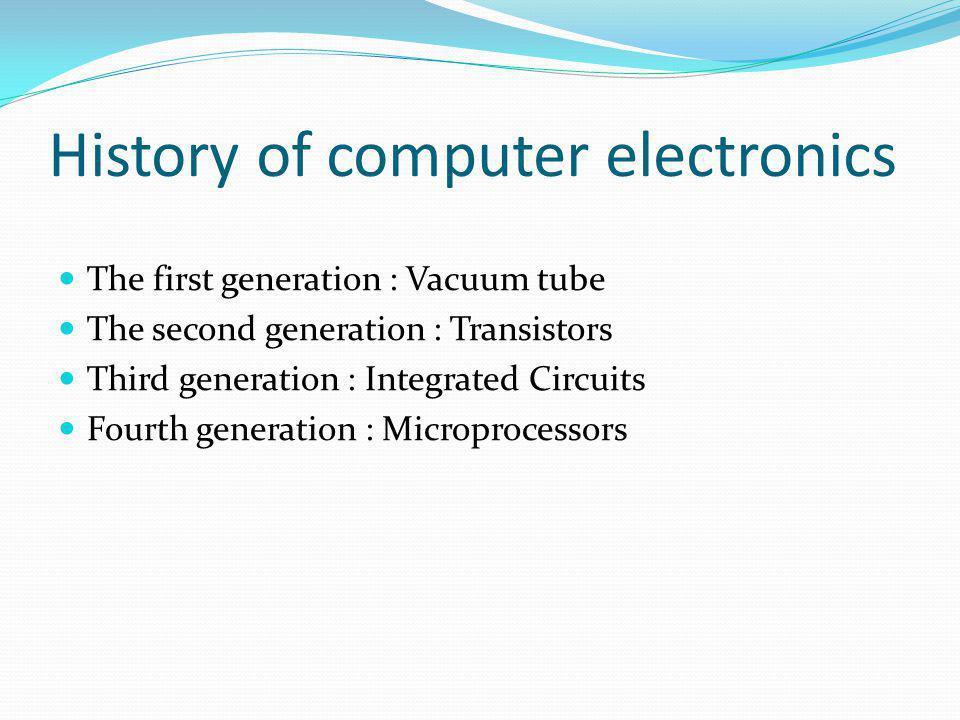 Invention of vacuum tubes Vacuum test was an extremely important step in the advancement of computers.