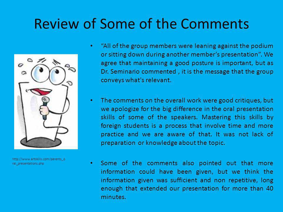 Review of Some of the Comments All of the group members were leaning against the podium or sitting down during another members presentation.