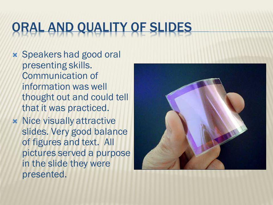 Speakers had good oral presenting skills.