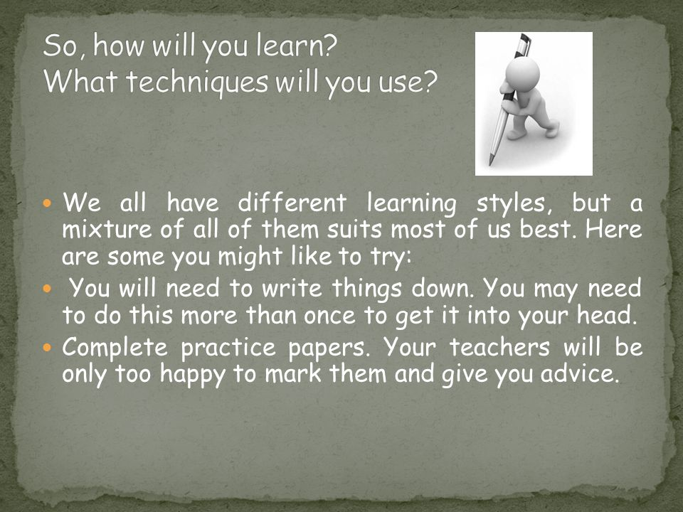 We all have different learning styles, but a mixture of all of them suits most of us best.