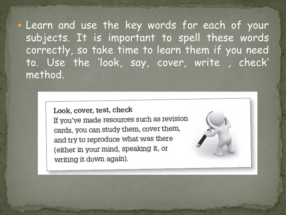 Learn and use the key words for each of your subjects.