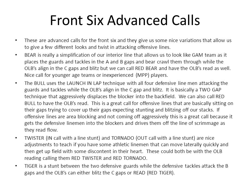 Front Six Advanced Calls These are advanced calls for the front six and they give us some nice variations that allow us to give a few different looks