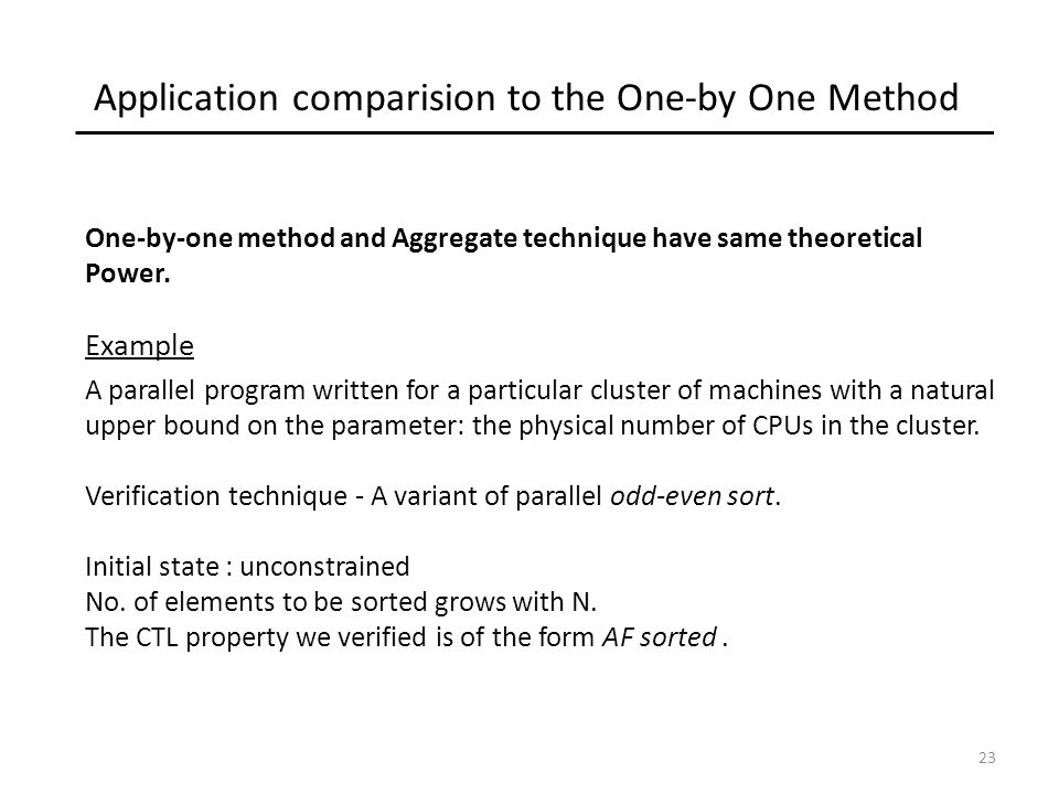 23 Application comparision to the One-by One Method One-by-one method and Aggregate technique have same theoretical Power.