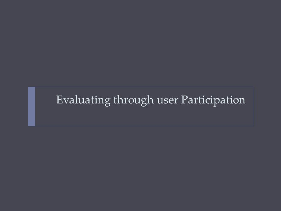 Choosing an Evaluation Method when in process:design vs.