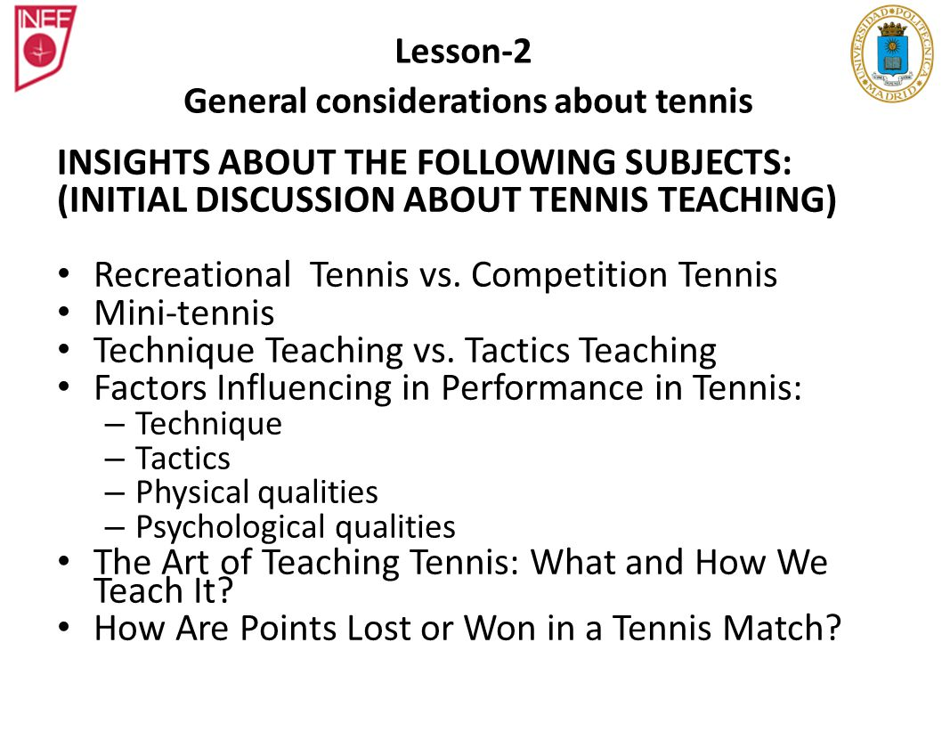 RECREATIONAL TENNIS VS.COMPETITION TENNIS. Which are the student´s objectives in Tennis Schools.