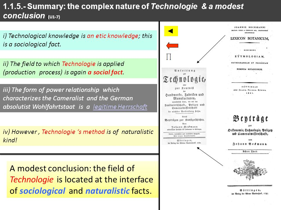 1.1.5.- Summary: the complex nature of Technologie & a modest conclusion ((U1-7) iv) However, Technologie s method is of naturalistic kind! A modest c