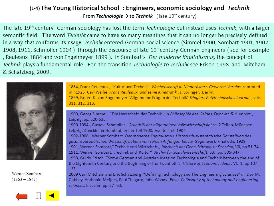 The late 19 th century German sociology has lost the term Technologie but instead uses Technik, with a larger semantic field. The word Technik came to