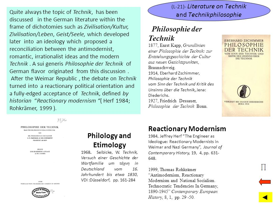 (L-21)- Literature on Technik and Technikphilosophie Quite always the topic of Technik, has been discussed in the German literature within the frame o