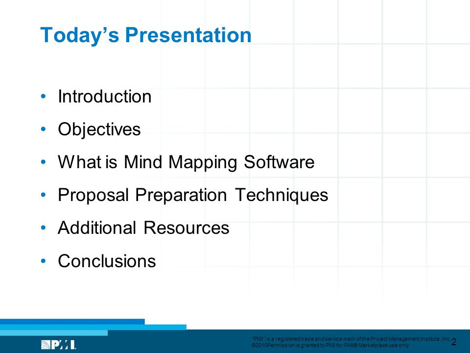 Todays Presentation Introduction Objectives What is Mind Mapping Software Proposal Preparation Techniques Additional Resources Conclusions 2