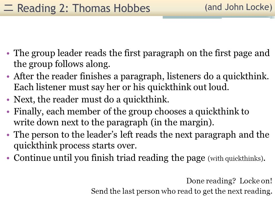 Reading 2: Thomas Hobbes The group leader reads the first paragraph on the first page and the group follows along.