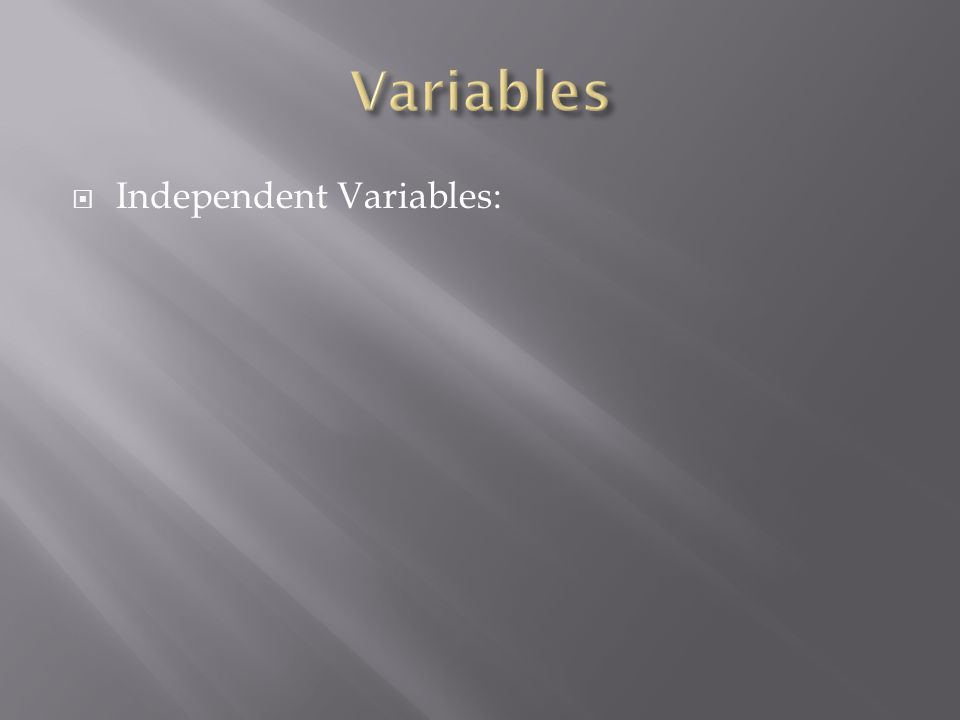 Independent Variables: