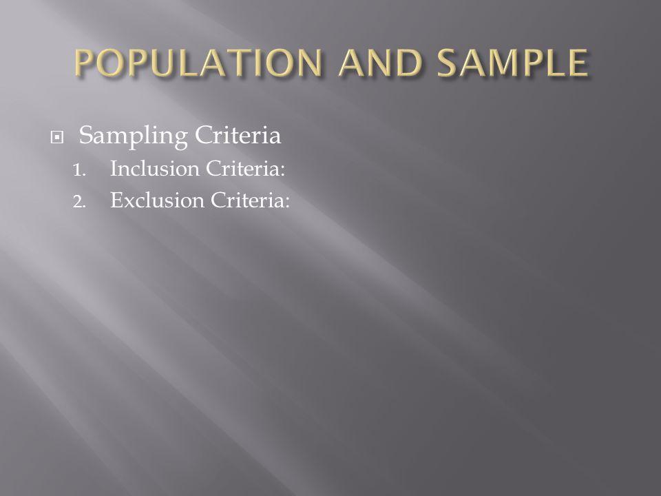 Sampling Criteria 1. Inclusion Criteria: 2. Exclusion Criteria: