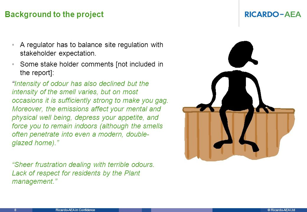 © Ricardo-AEA LtdRicardo-AEA in Confidence 39 For control of intense odour from the process, the report considers the use: –Boilers – treating odour as part of combustion support air.
