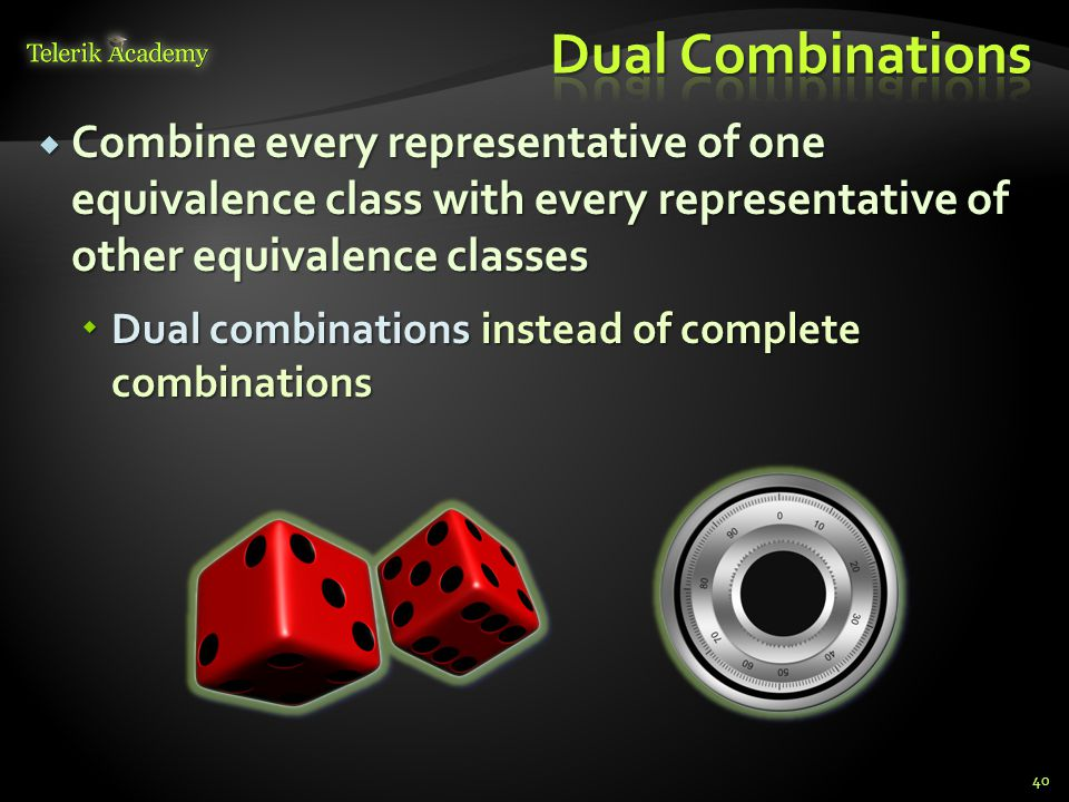 Combine every representative of one equivalence class with every representative of other equivalence classes Combine every representative of one equivalence class with every representative of other equivalence classes Dual combinations instead of complete combinations Dual combinations instead of complete combinations 40
