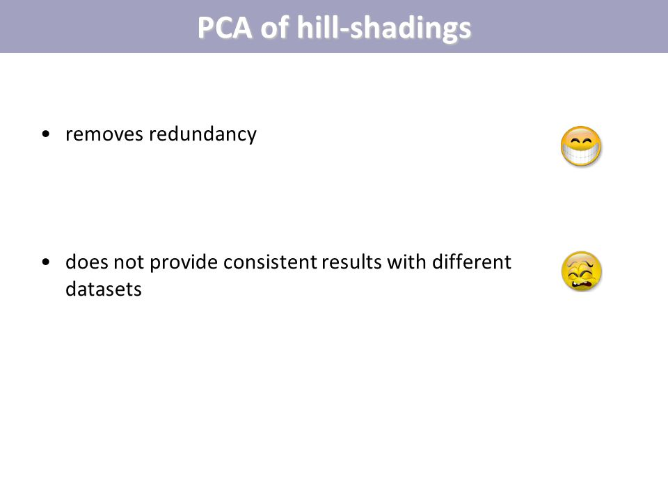 PCA of hill-shadings removes redundancy does not provide consistent results with different datasets